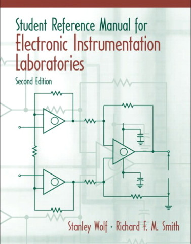 Student Reference Manual for Electronic Instrumentation Laboratories, 2/E 2nd Edition Stanley Wolf, Richard F.M. Smith Solution Manual