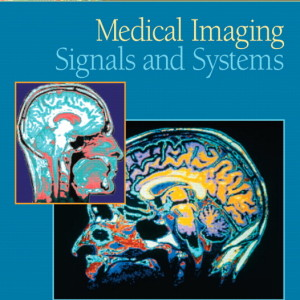 Medical Imaging Signals and Systems Jerry L. Prince, Jonathan Links Solution Manual