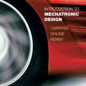 Introduction to Mechatronic Design by Carryer Solution Manual