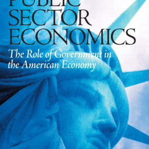 Public Sector Economics: The Role of Government in the American Economy Randall Holcombe Test Bank