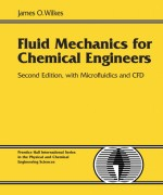 Fluid Mechanics for Chemical Engineers with Microfluidics and CFD, 2/E 2nd Edition James O. Wilkes Solution Manual