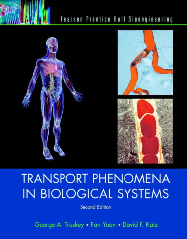 Transport Phenomena in Biological Systems, 2/E 2nd Edition George A. Truskey, Fan Yuan, David F. Katz Solution Manual
