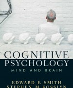 Cognitive Psychology: Mind and Brain Edward E. Smith, Stephen M. Kosslyn Test Bank
