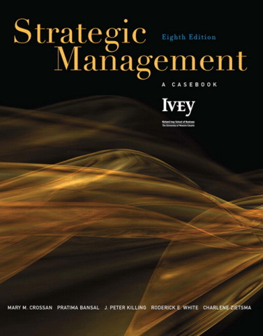 Strategic Management A Casebook 8th Edition by Crossan Solution Manual