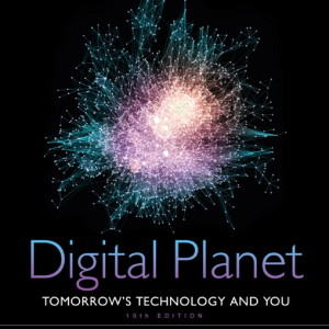 Digital Planet Tomorrows Technology and You 10th Edition by Beekman Test Bank