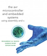 AVR Microcontroller and Embedded Systems: Using Assembly and C Muhammad Ali Mazidi, Sarmad Naimi, Sepehr Naimi Solution Manual