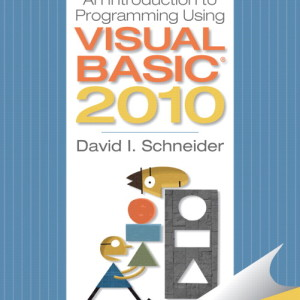 Introduction to Programming Using Visual Basic 2010, 8/E 8th Edition David I. Schneider Solution Manual