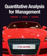 Quantitative Analysis for Management, 11/E 11th Edition Barry Render, Ralph M. Stair, Michael E. Hanna Solution Manual