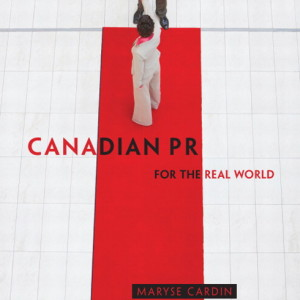 Canadian PR for the Real World Maryse Cardin, Kylie McMullan Solution Manual