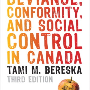 Deviance, Conformity, and Social Control in Canada, 3/E 3rd Edition Tami M. Bereska Test Bank