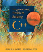 Engineering Problem Solving with C++, 3/E 3rd Edition Delores M. Etter, Jeanine A. Ingber Solution Manual