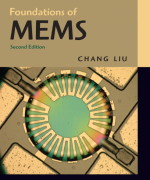 Foundations of MEMS, 2/E 2nd Edition Chang Liu Solution Manual