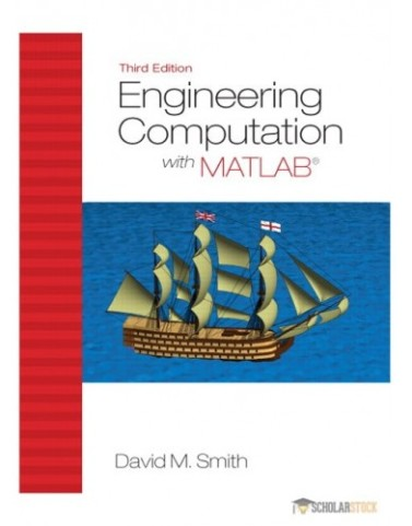 Engineering Computation with MATLAB, 3/E 3rd Edition : 0132568705 Solution Manual