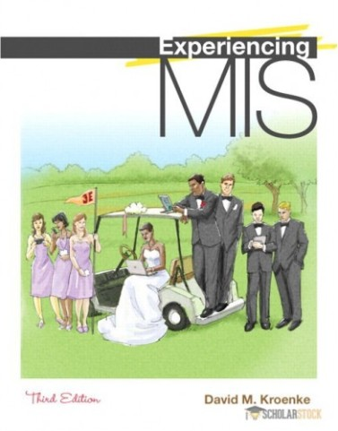 Experiencing MIS, 3/E 3rd Edition : 0132618885 Solution Manual