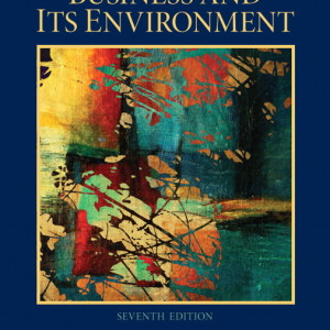 Business and Its Environment, 7/E 7th Edition David P. Baron Solution Manual