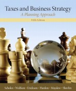 Taxes & Business Strategy, 5/E 5th Edition Solution Manual