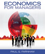 Economics for Managers, 3/E 3rd Edition Paul G. Farnham Test Bank