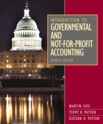Introduction to Governmental and Not-for-Profit Accounting, 7/E 7th Edition Solution Manual