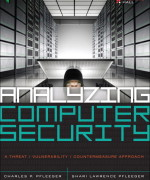 Analyzing Computer Security: A Threat / Vulnerability / Countermeasure Approach Charles P. Pfleeger, Shari Lawrence Pfleeger Solution Manual