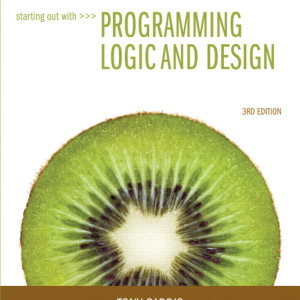 Starting Out with Programming Logic and Design, 3/E 3rd Edition Tony Gaddis Solution Manual