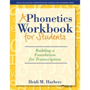 Phonetics Workbook for Students, A: Building a Foundation for Transcription : 0132825589 Solution Manual