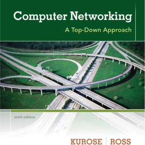 Computer Networking: A Top-Down Approach, 6/E 6th Edition Solution Manual