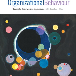 Organizational Behaviour Concepts Controversies Applications 6th Canadian Edition by Langton Test Bank
