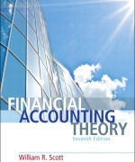 Financial Accounting Theory, 7/E 7th Edition William R. Scott Solution Manual