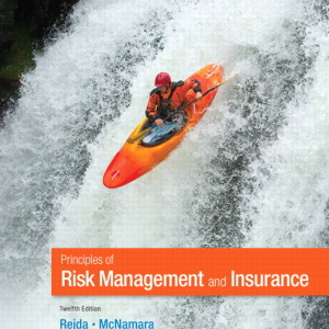Principles of Risk Management and Insurance, 12/E 12th Edition George E. Rejda, Michael McNamara Test Bank
