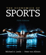 Economics of Sports, The, 5/E 5th Edition Michael Leeds, Peter von Allmen Solution Manual