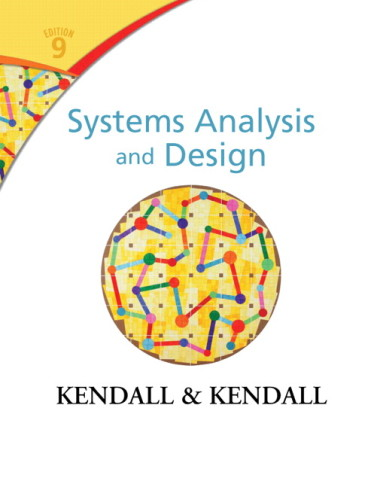 Systems Analysis and Design, 9/E 9th Edition Kenneth E. Kendall, Julie E. Kendall Test Bank