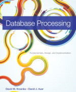 Database Processing: Fundamentals, Design, and Implementation, 13/E 13th Edition David M. Kroenke, David J. Auer Test Bank