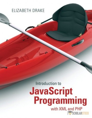 Introduction to JavaScript Programming with XML and PHP : 0133068307 Solution Manual