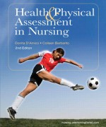 Health & Physical Assessment in Nursing, 2/E 2nd Edition Donita D'Amico, Colleen Barbarito Solution Manual