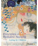 Principles of Pediatric Nursing: Caring for Children, 5/E 5th Edition : 0133096238 Solution Manual