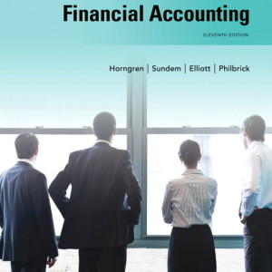 Introduction to Financial Accounting, 11/E 11th Edition Charles T. Horngren, Gary L. Sundem, John A. Elliott, Donna Philbrick Solution Manual