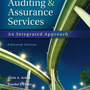 Audting and Assurance Services: An Integrated Approach, 15th edition with MYAccountingLab by Arens, Elder and Beasley Test Bank