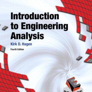 Introduction to Engineering Analysis, 4/E 4th Edition Kirk D. Hagen Solution Manual