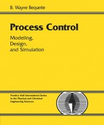 Process Control: Modeling, Design and Simulation B. Wayne Bequette Solution Manual