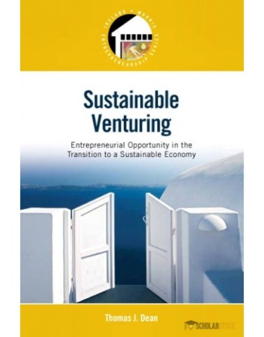 Sustainable Venturing: Entrepreneurial Opportunity in the Transition to a Sustainable Economy : 0136044891 Solution Manual