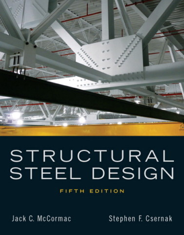 Structural Steel Design 5th Edition by McCormac Solution Manual