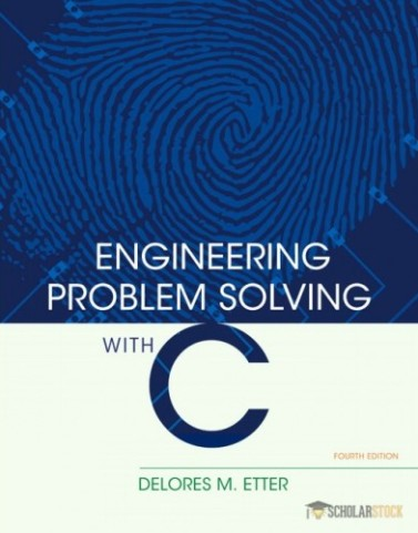 Engineering Problem Solving with C, 4/E 4th Edition : 0136085318 Solution Manual