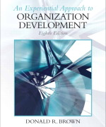 Experiential Approach to Organization Development 8th Edition by Donald R Brown Test Bank