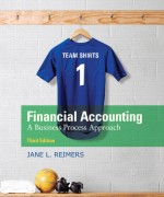 Financial Accounting: A Business Process Approach, 3/E 3rd Edition Jane L. Reimers Solution Manual