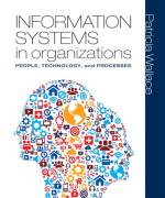 Information Systems in Organizations: People, Technology, and Processes Patricia Wallace Test Bank