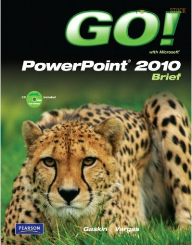 GO! with Microsoft PowerPoint 2010 Brief : 0136122647 Solution Manual