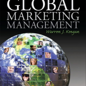 Global Marketing Management, 8/E 8th Edition. Warren J. Keegan Solution Manual