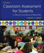 Classroom Assessment for Students in Special and General Education, 3/E 3rd Edition Cathleen G. Spinelli Test Bank