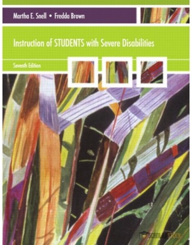 Instruction of Students with Severe Disabilities, 7/E 7th Edition : 0137075464 Test Bank