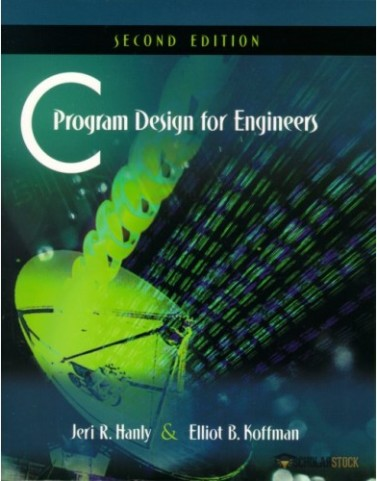 C Program Design for Engineers, 2/E 2nd Edition : 020170871X Solution Manual